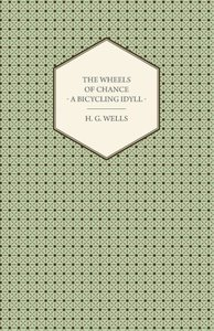 The Wheels of Chance - A Bicycling Idyll
