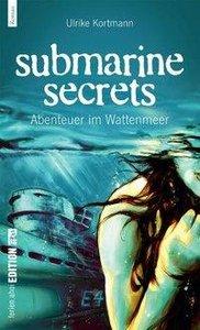 Submarine Secrets. Abenteuer im Wattenmeer