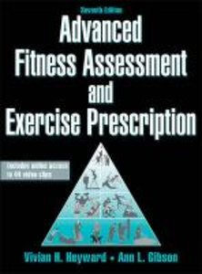 Advanced Fitness Assessment and Exercise Prescription