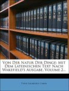 T. Lucretius Carus von der Natur der Dinge.