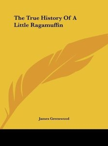 The True History Of A Little Ragamuffin