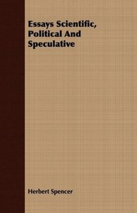 Essays Scientific, Political And Speculative