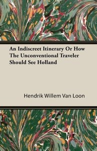 An Indiscreet Itinerary or How the Unconventional Traveler Shoul