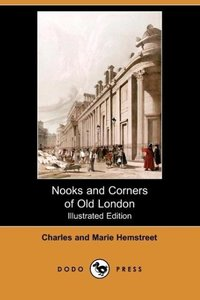 Nooks and Corners of Old London (Illustrated Edition) (Dodo Pres