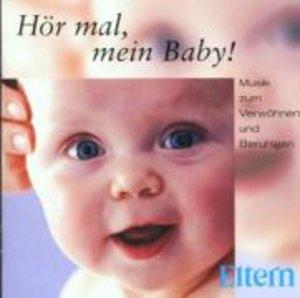 Hör mal,mein Baby-Musik z. Verwöhnen u. Beruhigen