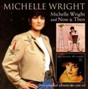 Michelle Wright/Now and Then (SPV Country)
