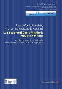 La ricezione di Dante Alighieri: Impulsi e tensioni