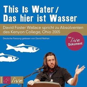 This Is Water/Das hier ist Wasser