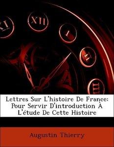 Lettres Sur L'histoire De France: Pour Servir D'introduction À L