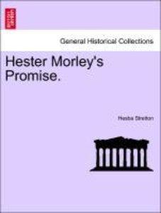 Hester Morley's Promise. Vol. I.