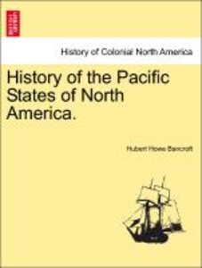 History of the Pacific States of North America. Vol. VII