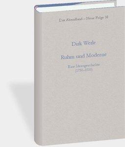 Ruhm und Moderne. Eine Ideengeschichte (1750-1930)