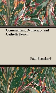 Communism, Democracy and Catholic Power