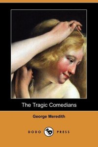 TRAGIC COMEDIANS (DODO PRESS)