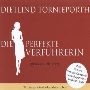 DIETLIND TORNIEPORTH: DIE PERFEKTE VERFÜHRERIN