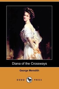 Diana of the Crossways (Dodo Press)