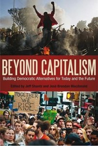 Beyond Capitalism: Building Democratic Alternatives for Today an