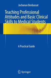 Teaching Professional Attitudes and Basic Clinical Skills to Med