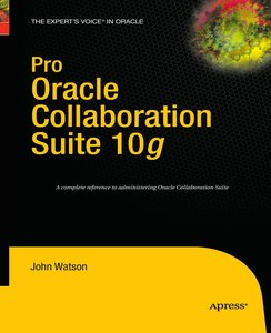 Pro Oracle Collaboration Suite 10g