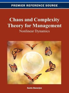 Chaos and Complexity Theory for Management: Nonlinear Dynamics
