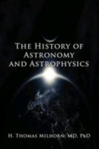 The History of Astronomy and Astrophysics