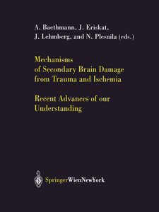 Mechanisms of Secondary Brain Damage from Trauma and Ischemia