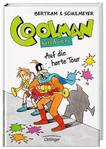 Coolman und ich 07. Auf die harte Tour