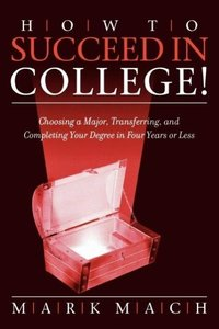 How to Succeed in College!