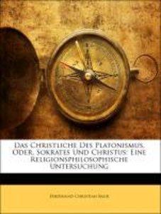 Das Christliche Des Platonismus, Oder, Sokrates Und Christus: Ei