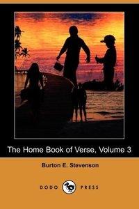 The Home Book of Verse, Volume 3 (Dodo Press)