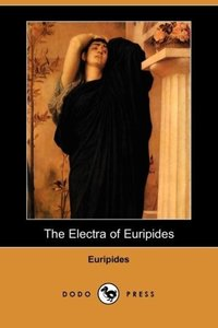 The Electra of Euripides (Dodo Press)