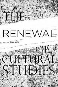 The Renewal of Cultural Studies