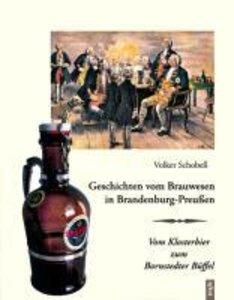 Geschichten vom Brauwesen in Brandenburg-Preußen