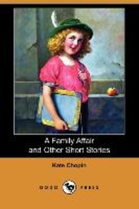 A Family Affair and Other Short Stories (Dodo Press)