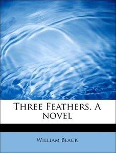 Three Feathers. A novel