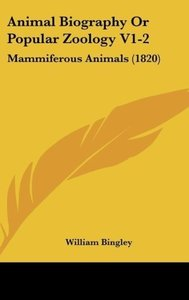 Animal Biography Or Popular Zoology V1-2