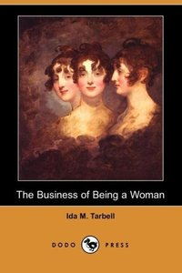 The Business of Being a Woman (Dodo Press)