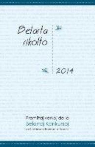 Belarta Rikolto 2014: Premiitaj Verkoj de La Belartaj Konkursoj