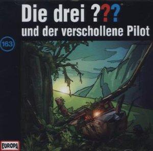 Die drei ??? 163 ...und der verschollene Pilot (Fragezeichen)