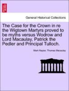 The Case for the Crown in re the Wigtown Martyrs proved to be my