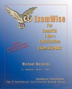 ExamWise For CompTIA i-Net+ Certification Exam IK0-002