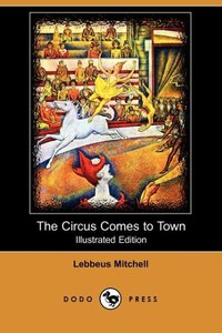 CIRCUS COMES TO TOWN (ILLUSTRA