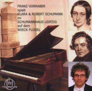 Franz Vorraber spielt Robert und Clara Schumann
