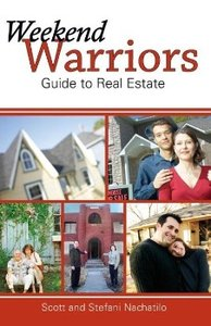 Weekend Warriors Guide to Real Estate