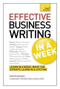 Teach Yourself Effective Business Writing in a Week
