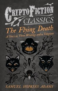 The Flying Death - A Story in Three Writings and a Telegram (Cry
