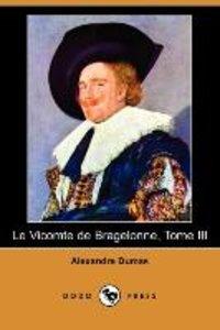 Le Vicomte de Bragelonne, Tome III (Dodo Press)