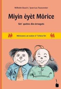 Max u. Moritz. Miyin èyèt Môrice