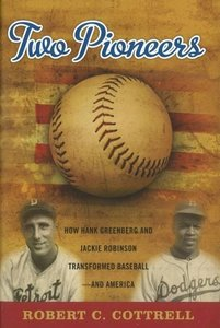 Two Pioneers: How Hank Greenberg and Jackie Robinson Transformed