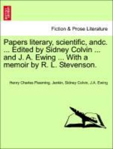 Papers literary, scientific, andc. ... Edited by Sidney Colvin .
